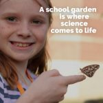 A school garden is where science comes to life